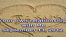 Your own relationship with Me – September 13, 2012