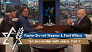 Pastor Stovall Weems & Paul Wilbur   An Encounter with Jesus, Part 1